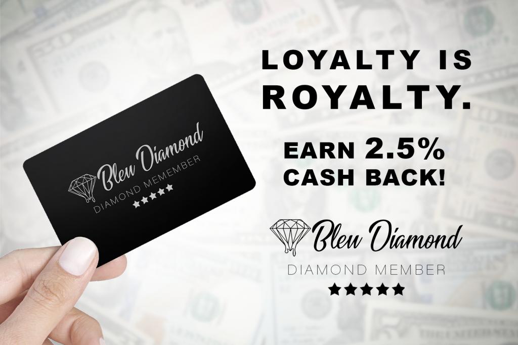 Earn 2.5% Cash Back with Bleu Diamond - Diamond Member Rewards